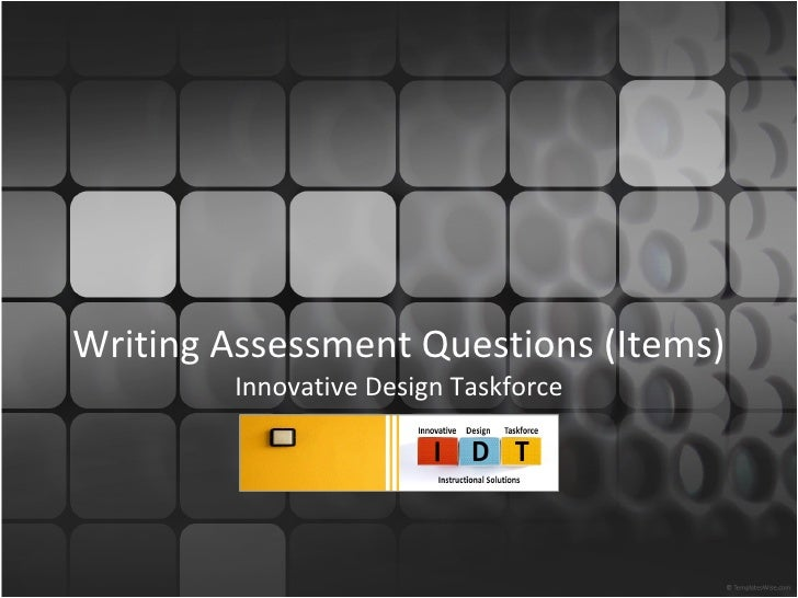 Writing Assessment Questions (Items) Innovative Design Taskforce