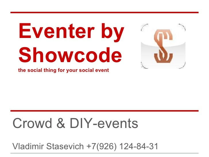 Eventer by Showcode the social thing for your social eventCrowd & DIY-eventsVladimir Stasevich +7(926) 124-84-31