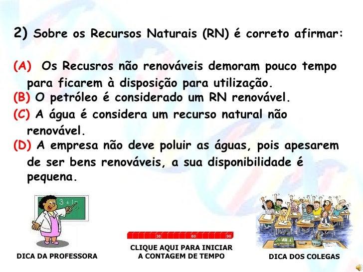 89e5fb77e39 PRÓXIMA PERGUNTA  11. 2) Sobre os Recursos Naturais ...