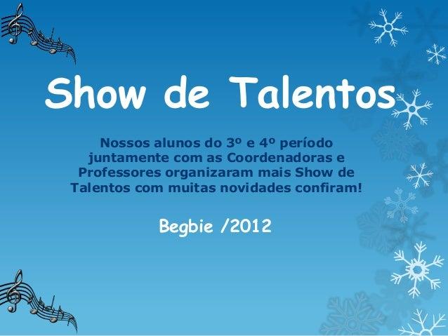 Show de Talentos     Nossos alunos do 3º e 4º período   juntamente com as Coordenadoras e  Professores organizaram mais Sh...