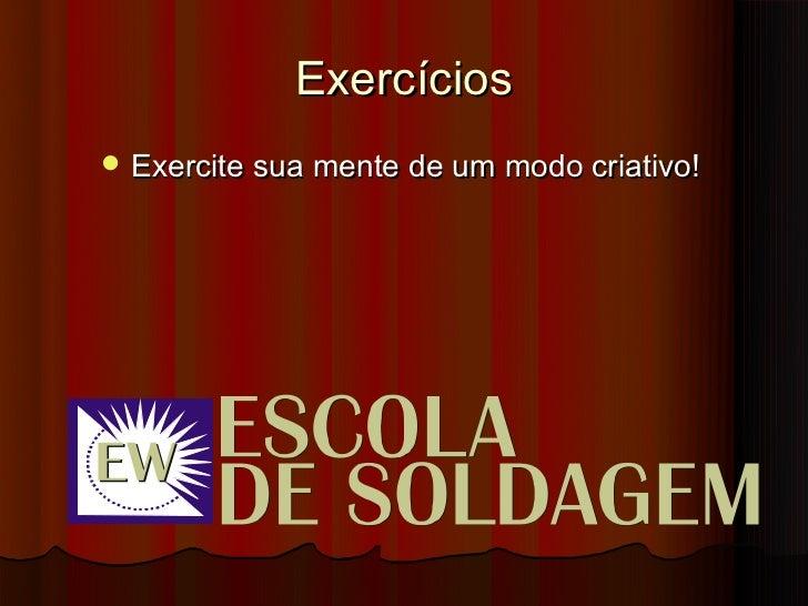 Exercícios Exercite sua mente de um modo criativo!