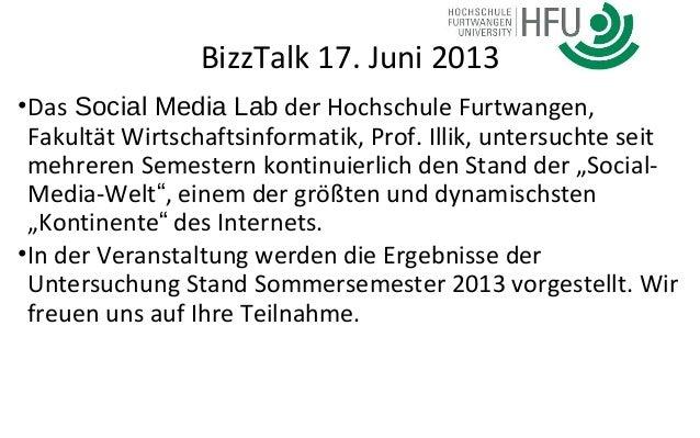 BizzTalk 17. Juni 2013•Das Social Media Lab der Hochschule Furtwangen,Fakultät Wirtschaftsinformatik, Prof. Illik, untersu...