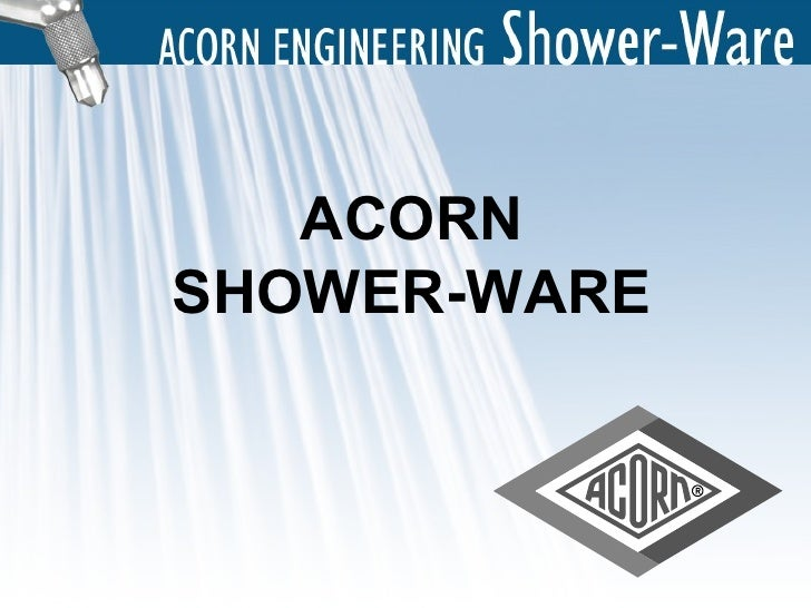 ACORN SHOWER-WARE