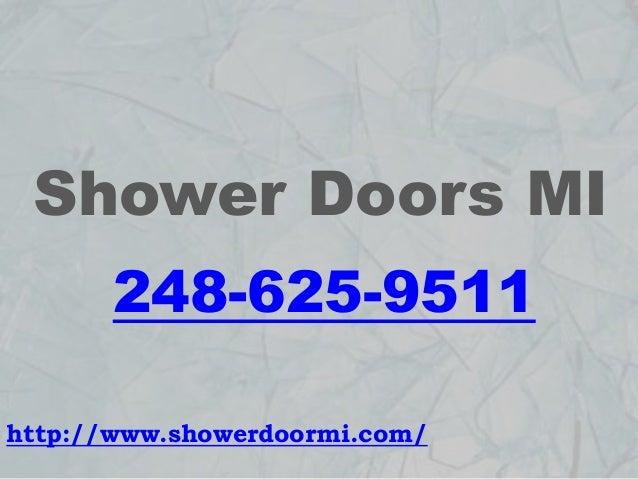 Shower Doors MI 248-625-9511 http://www.showerdoormi.com/