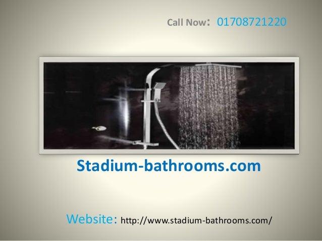 Stadium-bathrooms.com Website: http://www.stadium-bathrooms.com/ Call Now: 01708721220