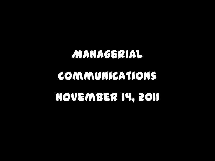 ManagerialCommunicationsNovember 14, 2011