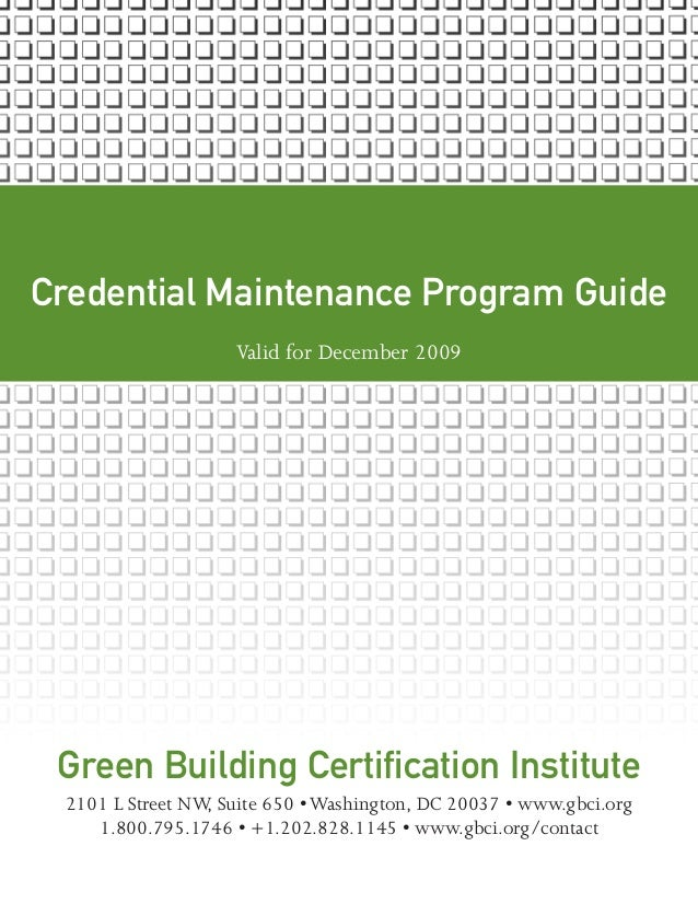 GBCI CMP Guide 3) Registering for Your Exam i Valid for December 2009 Green Building Certification Institute 2101 L Street...