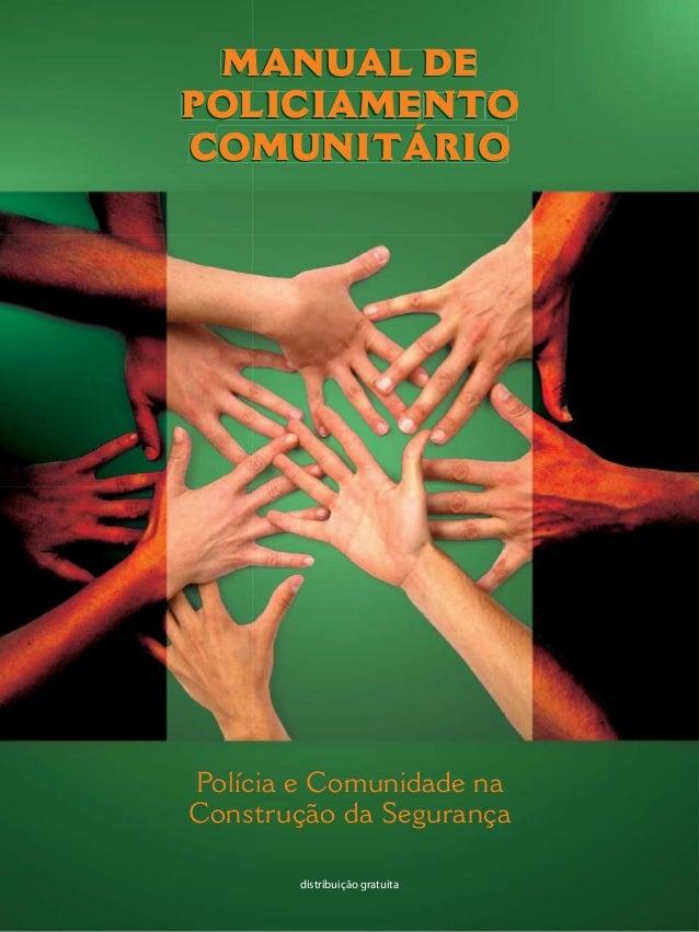 distribuição gratuita MANUAL DE POLICIAMENTO COMUNITÁRIO Polícia e Comunidade na Construção da Segurança