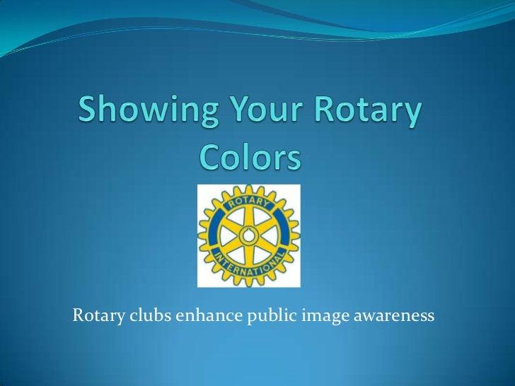 Rotary clubs enhance public image awareness