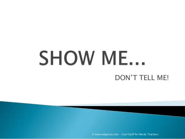DON'T TELL ME!  © www.edgalaxy.com – Cool Stuff for Nerdy Teachers