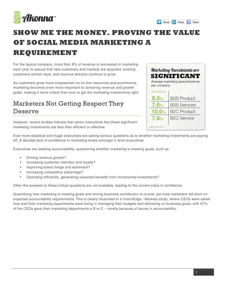 SHOW ME THE MONEY. PROVING THE VALUEOF SOCIAL MEDIA MARKETING AREQUIREMENTFor the typical company, more than 8% of revenue...