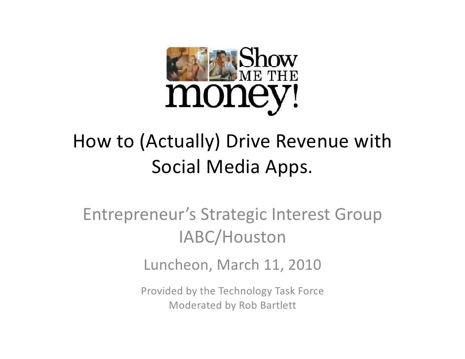 Show Me the Money How to (Actually) Drive Revenue With Social Media Apps