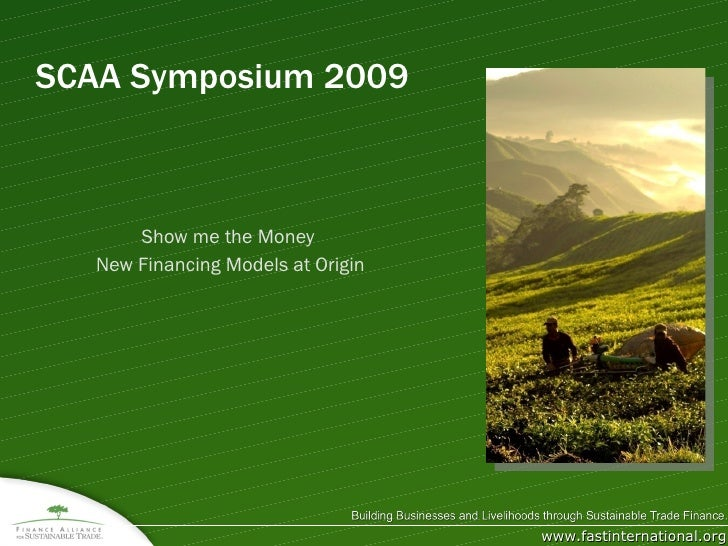 SCAA Symposium 2009 Show me the Money  New Financing Models at Origin
