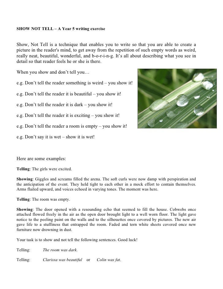 SHOW NOT TELL – A Year 5 writing exercise   Show, Not Tell is a technique that enables you to write so that you are able t...
