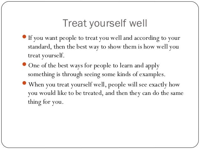 People Do Well If They Can >> How To Get Others To Treat You Well