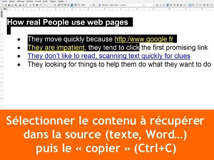 Sélectionner le contenu à récupérer  dans la source (texte, Word…)  puis le «copier» (Ctrl+C)
