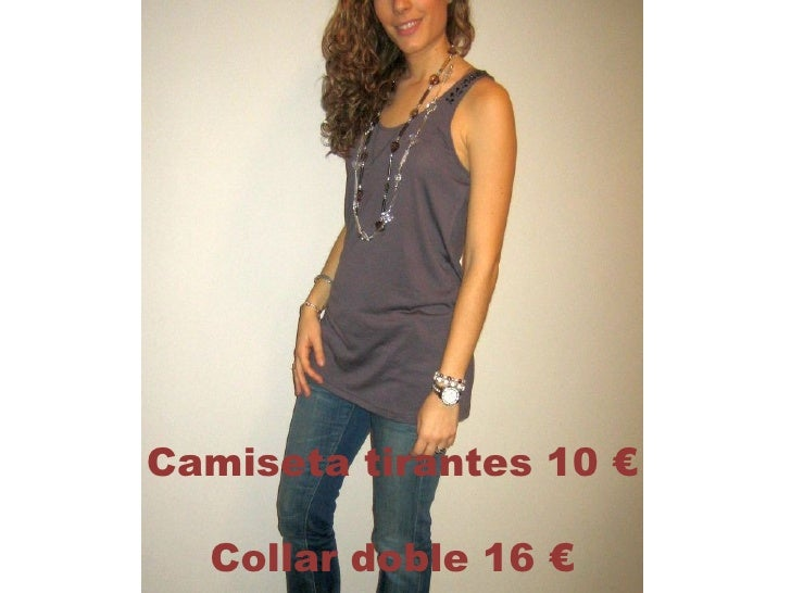 Camiseta tirantes 10 € Collar doble 16 €
