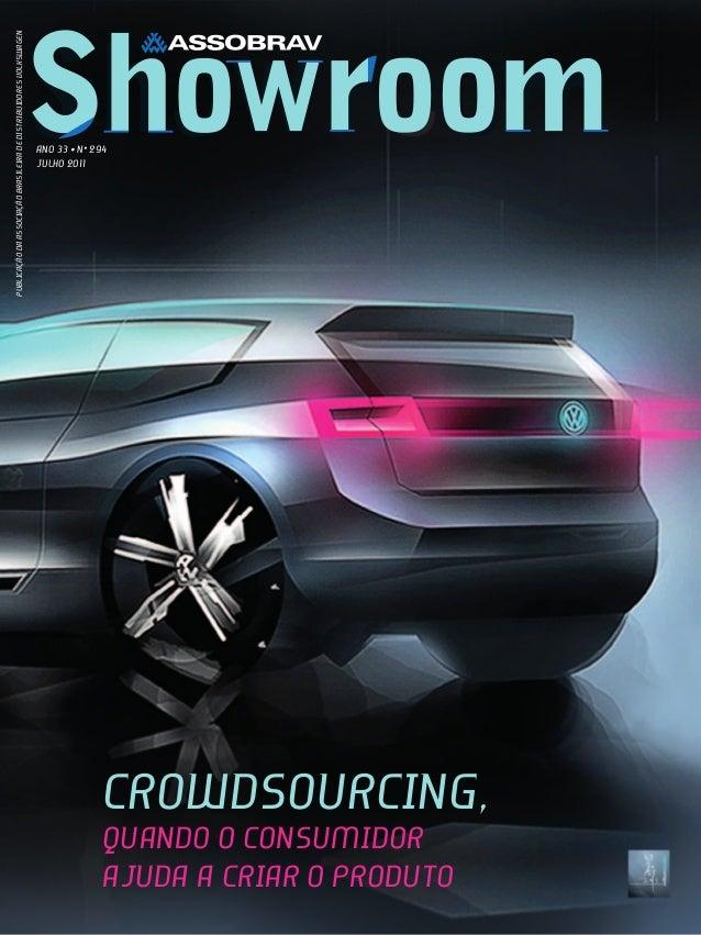 Ano 33 • n• 294 JULHO 2O11 Publicaçãodaassociaçãobrasileiradedistribuidoresvolkswagen Crowdsourcing, quando o consumidor a...