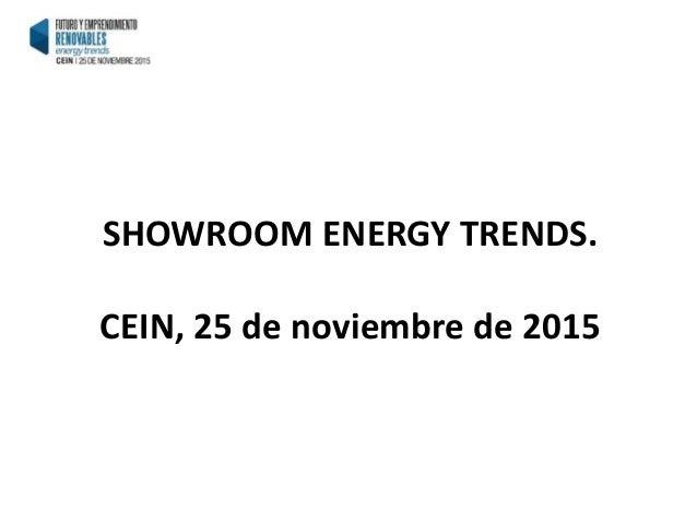 SHOWROOM ENERGY TRENDS. CEIN, 25 de noviembre de 2015