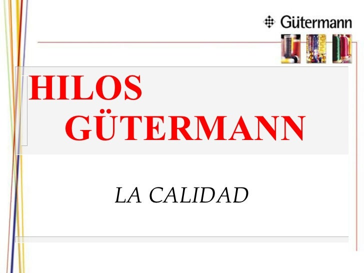 HILOS    GÜTERMANN LA   CALIDAD