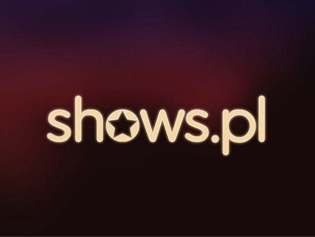 Kontaktk.dabrowski@shows.pl  g.dufajn@shows.pl