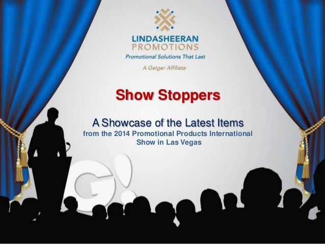Show Stoppers A Showcase of the Latest Items from the 2014 Promotional Products International Show in Las Vegas