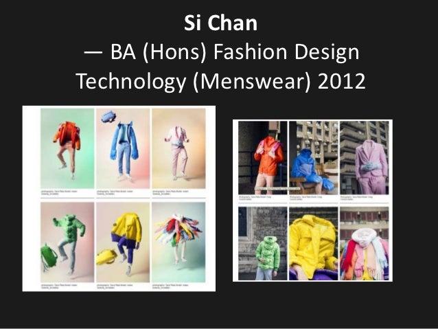 Si Chan — BA (Hons) Fashion DesignTechnology (Menswear) 2012