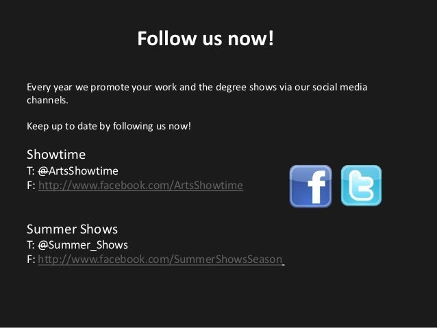 Follow us now!Every year we promote your work and the degree shows via our social mediachannels.Keep up to date by followi...