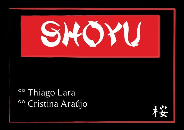 Shoyu°° Thiago Lara°° Cristina Araújo