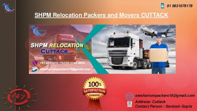 z SHPM Relocation Packers and Movers CUTTACK sreehariompackers10@gmail.com 91 9831078178 Address: Cuttack Contact Person :...