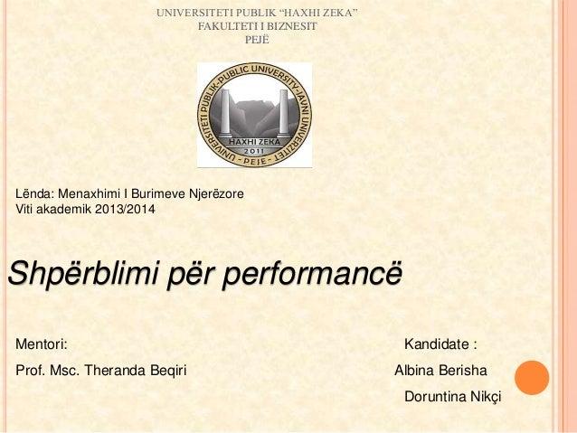 """UNIVERSITETI PUBLIK """"HAXHI ZEKA""""  FAKULTETI I BIZNESIT  PEJË  Lënda: Menaxhimi I Burimeve Njerëzore  Viti akademik 2013/20..."""