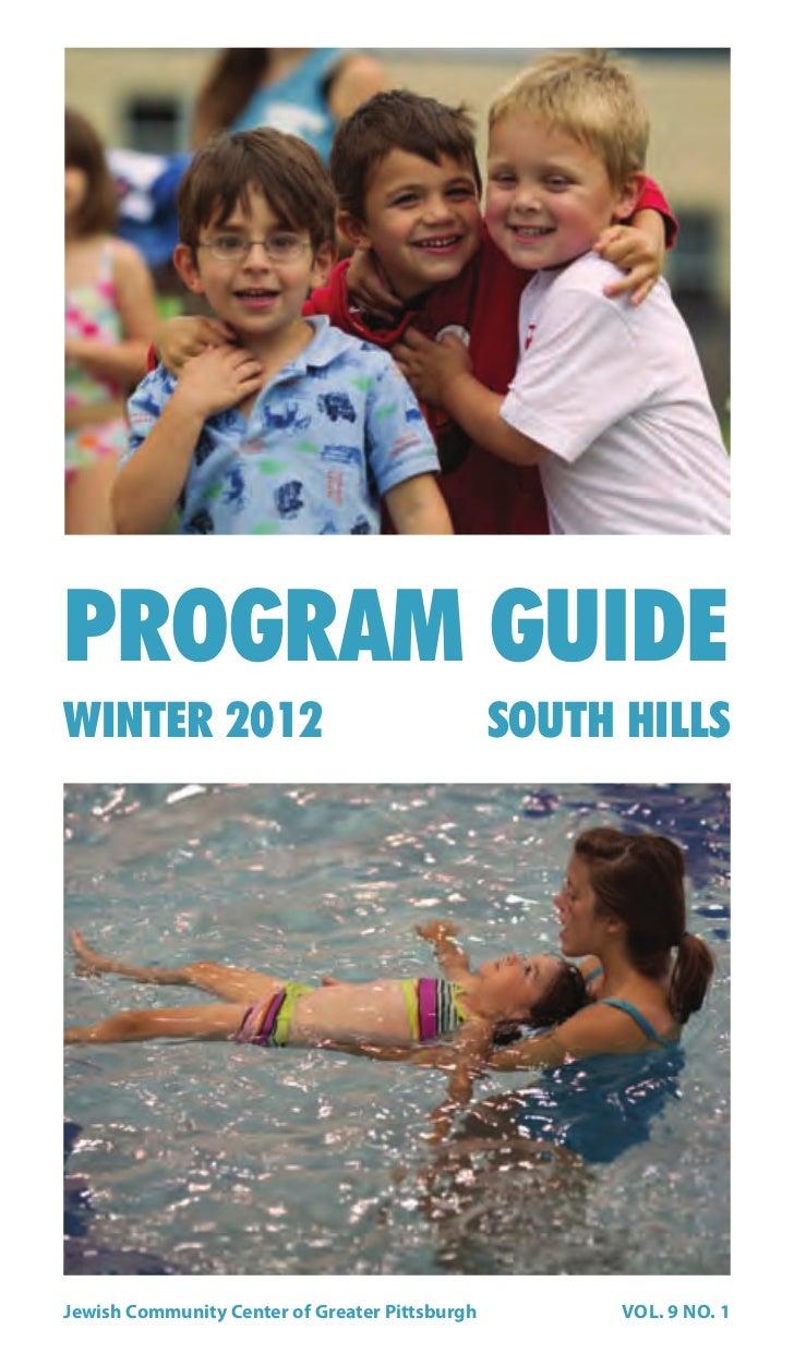 PROGRAM GUIDEWINTER 2012                                     SOUTH HILLSJewish Community Center of Greater Pittsburgh     ...