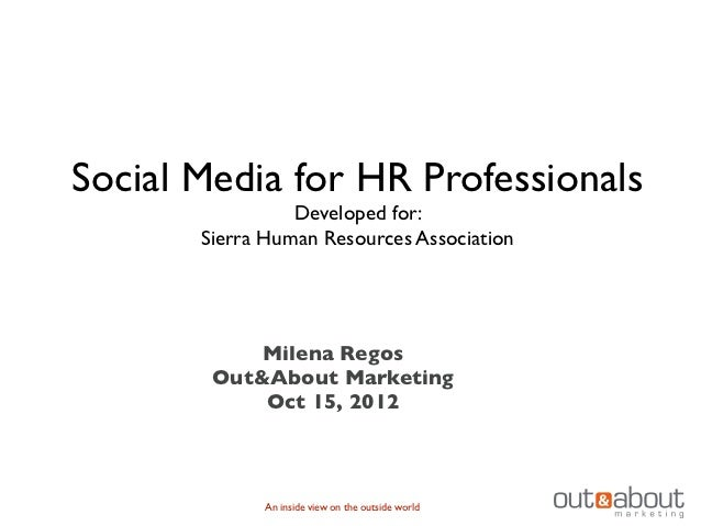 Social Media for HR Professionals                 Developed for:       Sierra Human Resources Association            Milen...