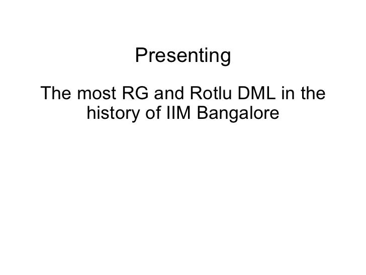 Presenting The most RG and Rotlu DML in the history of IIM Bangalore