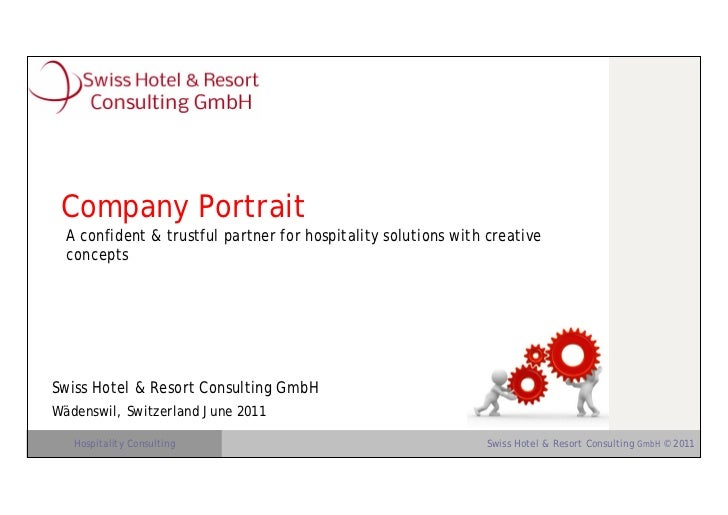 Company Portrait  A confident & trustful partner for hospitality solutions with creative  conceptsSwiss Hotel & Resort Con...