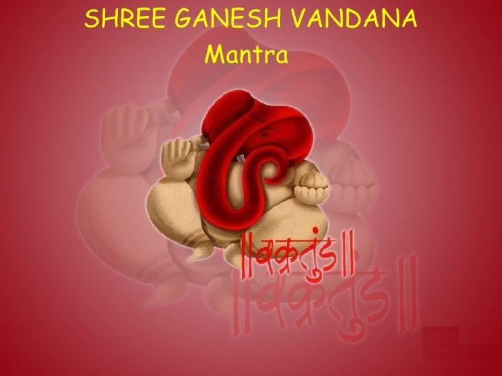 SHREE GANESH VANDANA Mantra