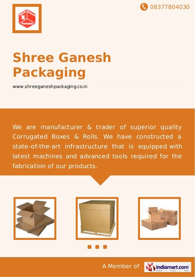 08377804030 A Member of Shree Ganesh Packaging www.shreeganeshpackaging.co.in We are manufacturer & trader of superior qua...