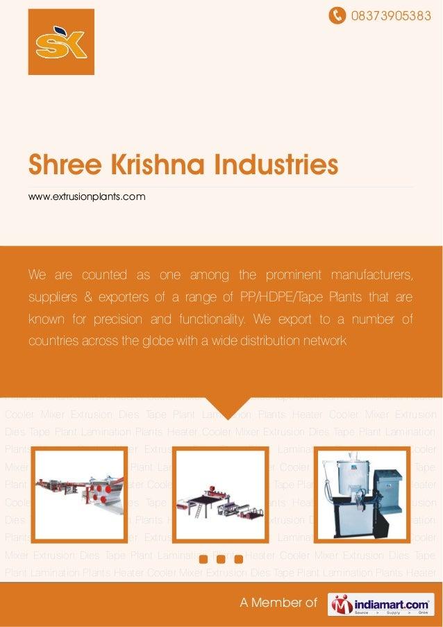 08373905383A Member ofShree Krishna Industrieswww.extrusionplants.comTape Plant Lamination Plants Heater Cooler Mixer Extr...
