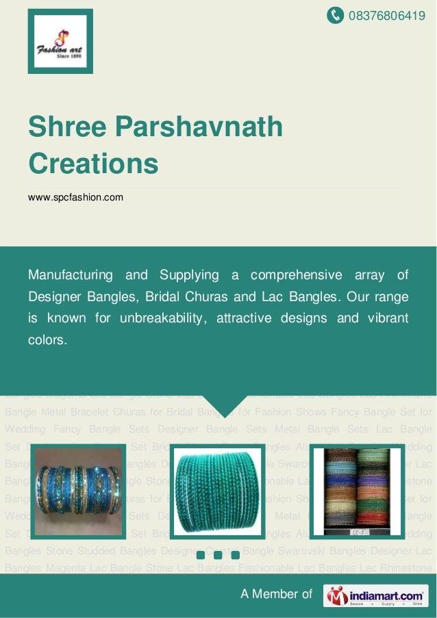 08376806419 A Member of Shree Parshavnath Creations www.spcfashion.com Fancy Bangle Sets Designer Bangle Sets Metal Bangle...