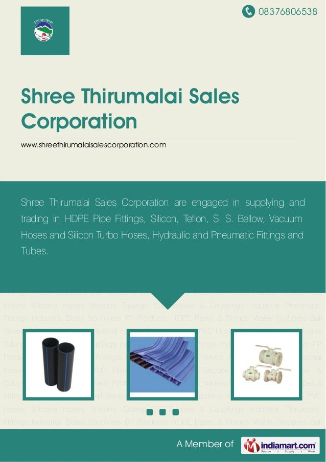 08376806538 A Member of Shree Thirumalai Sales Corporation www.shreethirumalaisalescorporation.com HDPE Pipes & Fittings W...