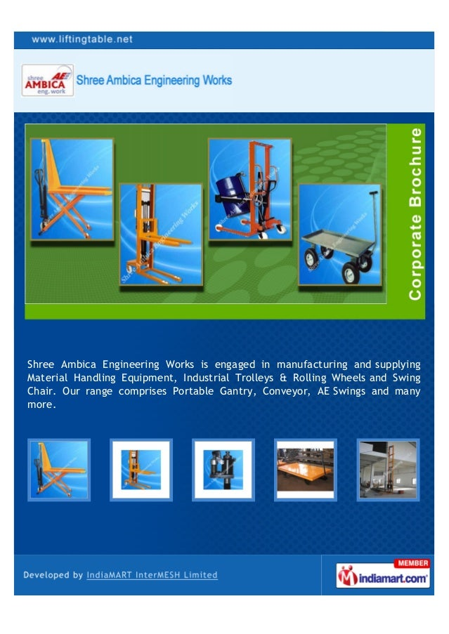 Shree Ambica Engineering Works is engaged in manufacturing and supplyingMaterial Handling Equipment, Industrial Trolleys &...
