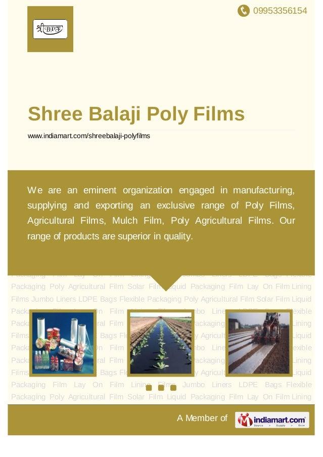 09953356154A Member ofShree Balaji Poly Filmswww.indiamart.com/shreebalaji-polyfilmsFlexible Packaging Poly Agricultural F...