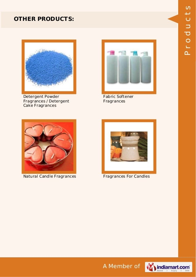 A Member of OTHER PRODUCTS: Detergent Powder Fragrances / Detergent Cake Fragrances Fabric Softener Fragrances Natural Can...