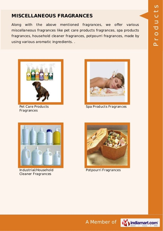 A Member of MISCELLANEOUS FRAGRANCES Along with the above mentioned fragrances, we offer various miscellaneous fragrances l...