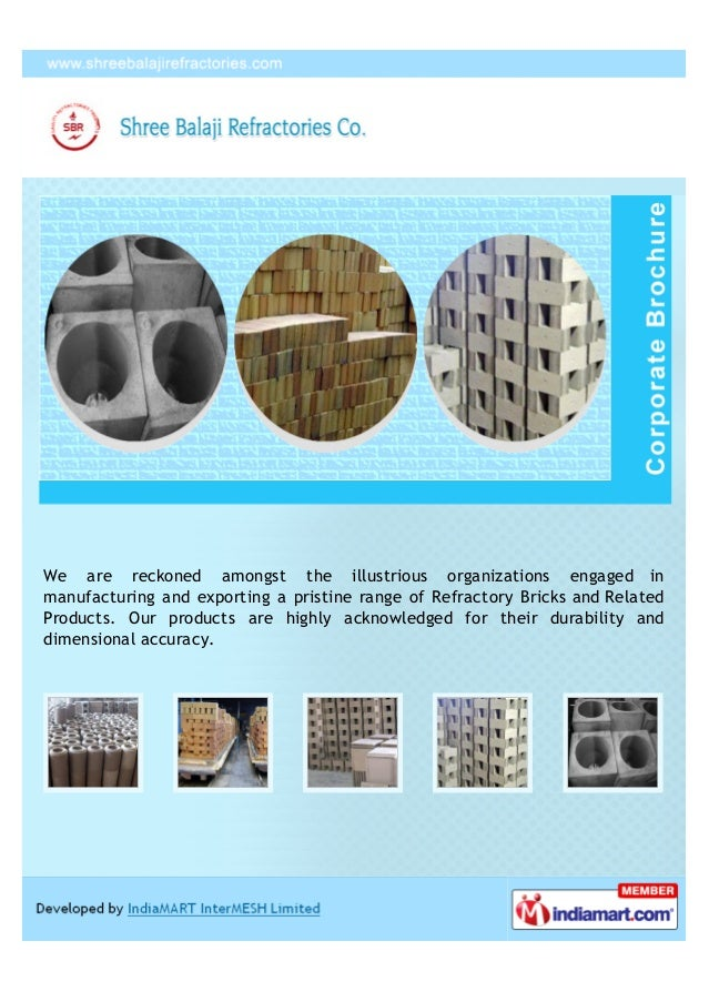 We are reckoned amongst the illustrious organizations engaged inmanufacturing and exporting a pristine range of Refractory...