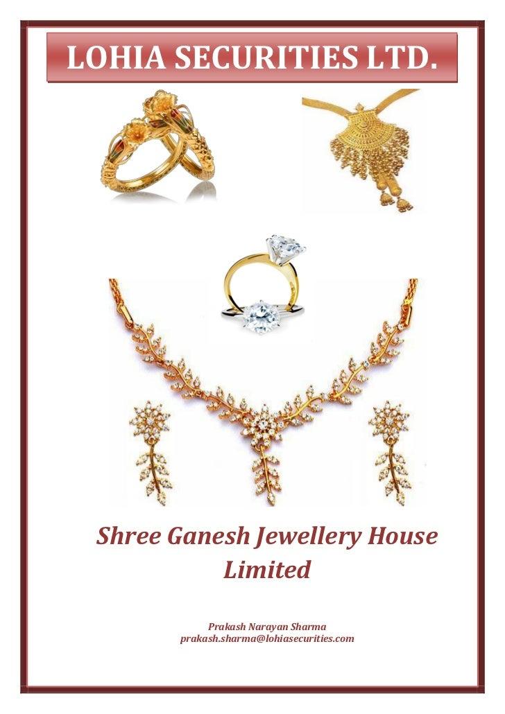LOHIA SECURITIES LTD. Shree Ganesh Jewellery House           Limited            Prakash Narayan Sharma       prakash.sharm...