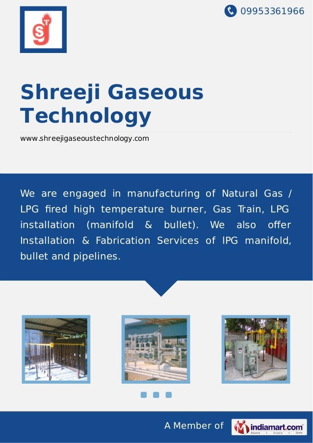 09953361966 A Member of Shreeji Gaseous Technology www.shreejigaseoustechnology.com We are engaged in manufacturing of Nat...