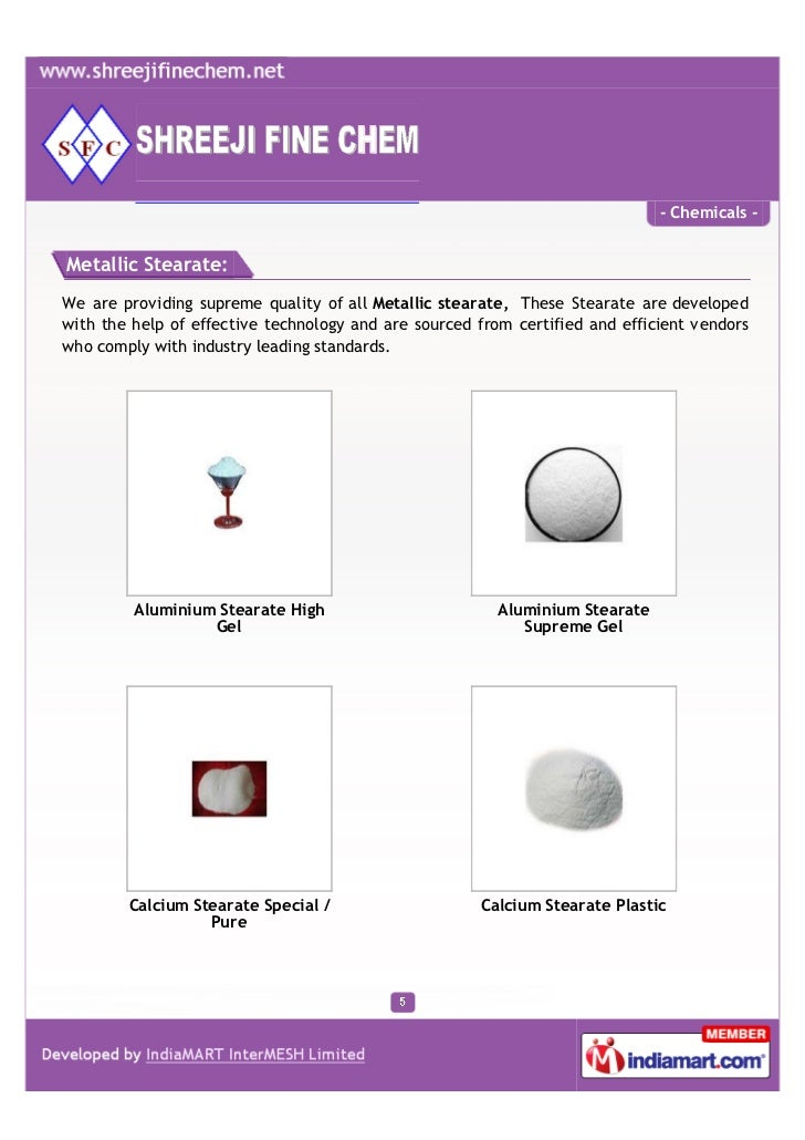 - Chemicals -Metallic Stearate:We are providing supreme quality of all Metallic stearate, These Stearate are developedwith...