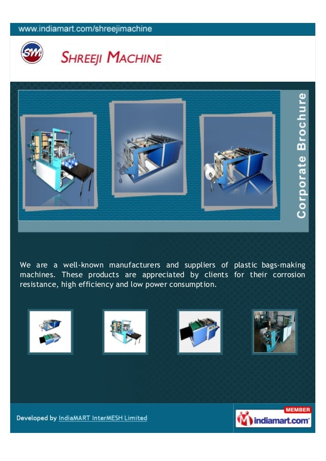 We are a well-known manufacturers and suppliers of plastic bags-makingmachines. These products are appreciated by clients ...