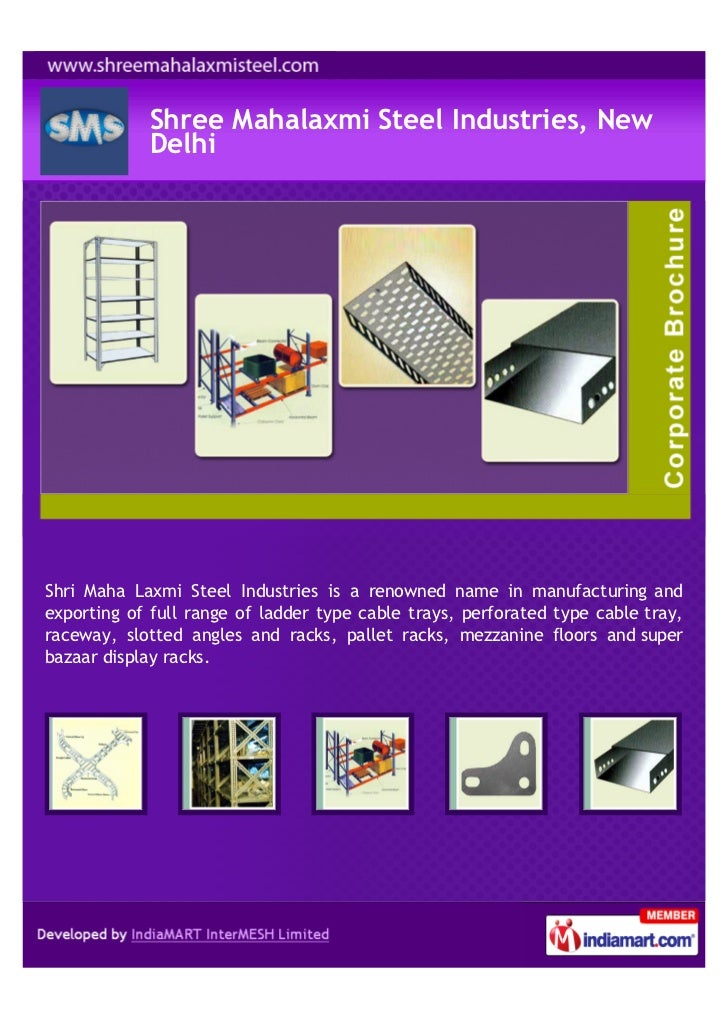 Shree Mahalaxmi Steel Industries, New            DelhiShri Maha Laxmi Steel Industries is a renowned name in manufacturing...